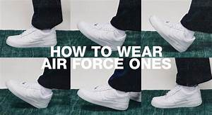 How To Wear Air Force 1s  Guide On Styling Af1s