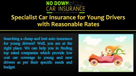 It has created a range of competitively priced policies aimed specifically at younger motorists. Best Car Insurance Policy for Young Drivers