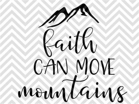 faith  move mountains svg  dxf eps cut file cricut silhouett kristin amanda designs