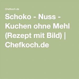 Schoko Nuss Kuchen Ohne Mehl : schoko nuss kuchen ohne mehl recipe holiday ~ Watch28wear.com Haus und Dekorationen
