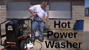 How To Use A Hot Water Pressure Washer Mi-t-m
