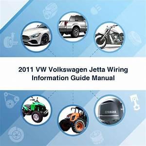 2011 Vw Volkswagen Jetta Wiring Information Guide Manual