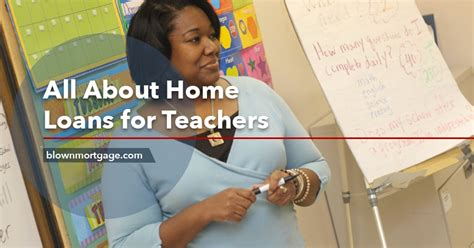 All About Home Loans For Teachers