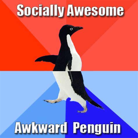 Socially Awkward Penguin Meme - socially awesome awkward penguin