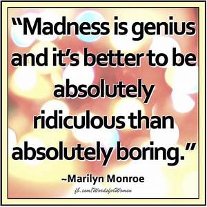 Madness Is Geni... Madness And Brilliance Quotes