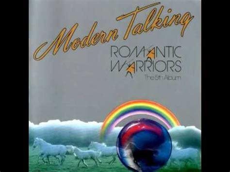 Modern Talking  Romantic Warriors Youtube