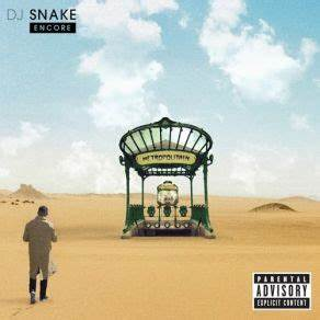 Encore Limited Deluxe Edition DJ Snake Mp3 Buy Full