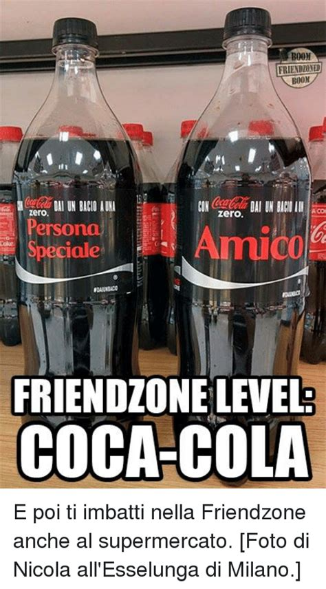 Coca Cola Meme - 25 best memes about booning coca cola friendzone italian language and zero booning