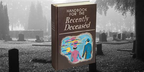 The Handbook For The Recently Deceased Is For The Ultimate