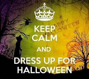I Dress Up : keep calm and dress up for halloween poster alina keep calm o matic ~ Orissabook.com Haus und Dekorationen
