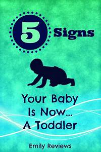 5 Signs That Your Baby Is Now a Toddler (And a Few Tips On ...