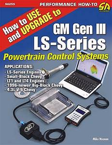 Ls Engine Upgrades  How To Upgrade To Gm Ls Series Engines