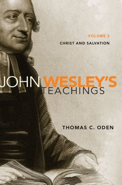John Wesley S Teachings Volume 2 By Thomas C Oden For