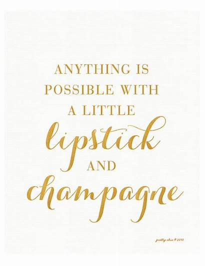 Quotes Possible Anything Champagne Inspirational Motivational Gold