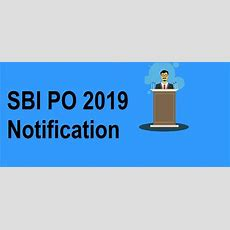 Sbi Po 2019 Exam Date, Application Form, Eligibility, Exam Pattern