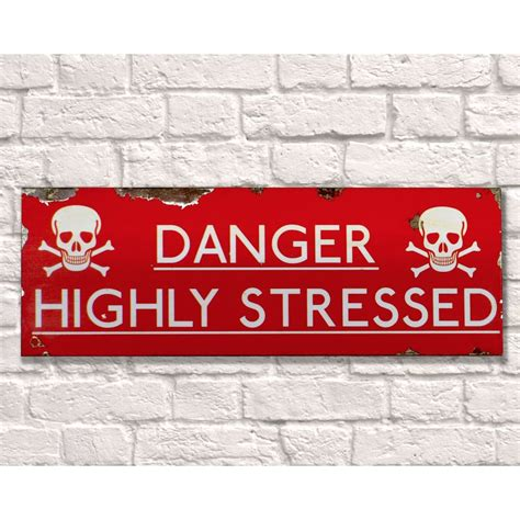 Danger Sign • Stressed Signs • Unexploded Bomb