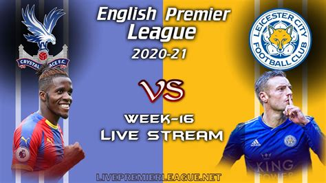 Crystal Palace Vs Leicester City Live Stream 2020 | Week 16