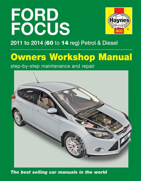 car repair manuals download 2012 ford focus auto manual ford focus petrol diesel 11 14 haynes repair manual haynes publishing