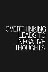 Overthinking Leads To Negative Thoughts Pictures, Photos ...