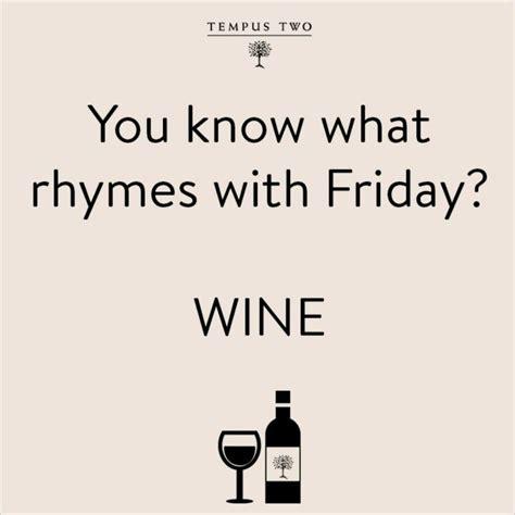 Funny Wine Memes - friday meme hilarious pinterest friday meme meme and wine