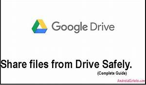 how to share files from google drive to internet safely With google drive to share documents