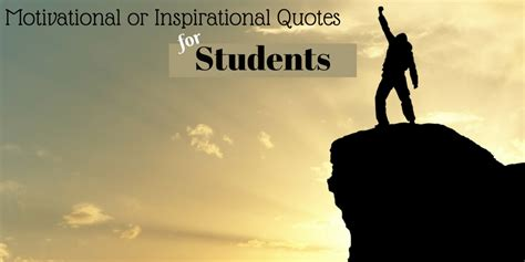 motivational  inspirational quotes  students