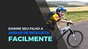 Ensine seu filho a andar de bicicleta facilmente! - YouTube