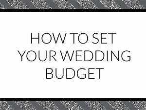 how to set your wedding budget With how to determine wedding budget