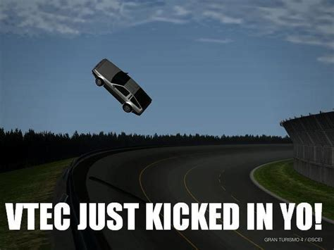 Vtec Memes - image 2203 vtec just kicked in yo know your meme