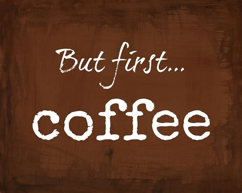 But First Coffee Free Printables Java Coffee York White Rock Phnom Penh House Upper Hill Kenya Menu Nyc Exporters Arabica