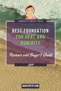 Best Foundation For Heat And Humidity