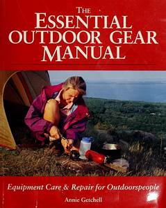 The Essential Outdoor Gear Manual   Equipment Care