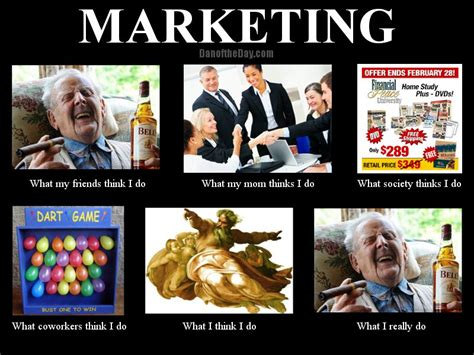 Meme Advertising - marketing what people think i do what i really do and more funny deep thoughts