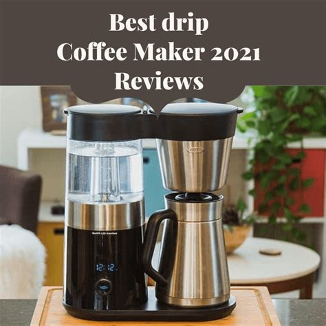 (you can learn more about our rating system and how we pick each item here.). 10 Best Drip Coffee Maker 2021 Reviews (2nd is Top-Rated)