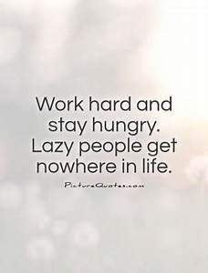 Quotes About Not Being Lazy. QuotesGram