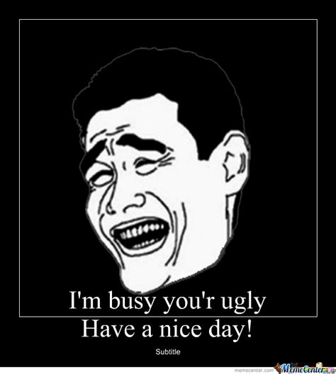 Ugly Face Meme - ugly face by tha pownage meme center