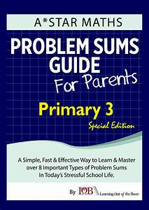 Special Edition For P3  U2013 Problem Sums Guide For Parents  Volume 1