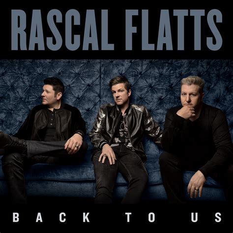 back to cus rascal flatts gets 39 back to us 39 with 10th release cd