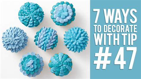 7 Ways To Decorate Cupcakes Using Tip #47 Youtube