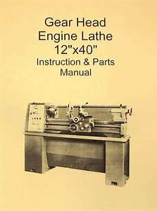 Metal Lathe 12 U0026quot  X 40 U0026quot  Manual