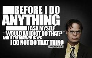 Famous Quotes F... Good Dwight Quotes