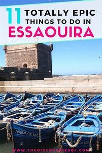 The Top 11 Things To Do In Essaouira The Discoveries Of