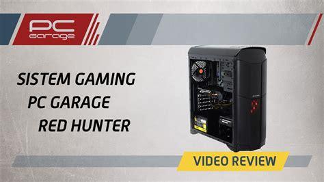 Pc Garage  Video Review Sistem Gaming Pc Garage Red