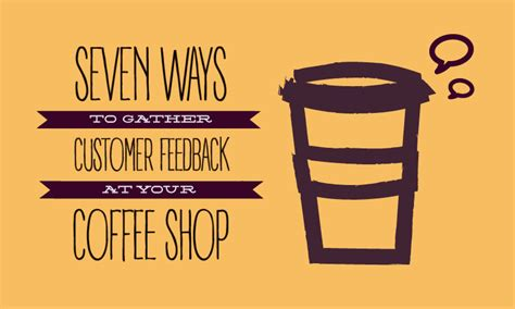 7 Ways To Gather Customer Feedback At Your Coffee Shop Coffee Pods Gift Baskets Creamers On Sale Bulk Creamer Pitcher Buy In That Are Healthy Holders