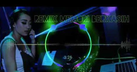lagu dj remix memori berkasih mp terbaru   hits