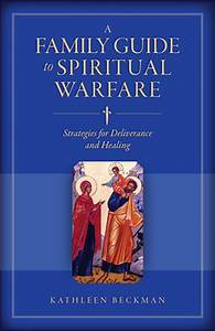 A Family Guide To Spiritual Warfare  Strategies For