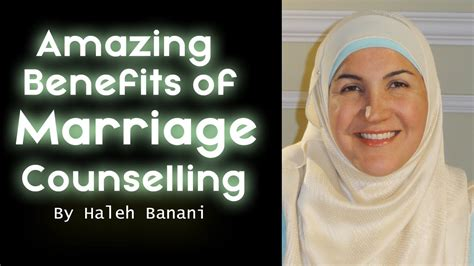 Amazing Benefits Of Marriage Counselling By Haleh Banani