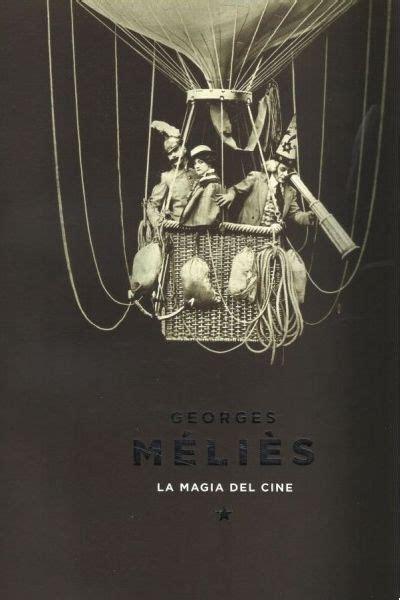 george melies y el cine georges m 233 li 232 s la magia del cine caixaforum madrid