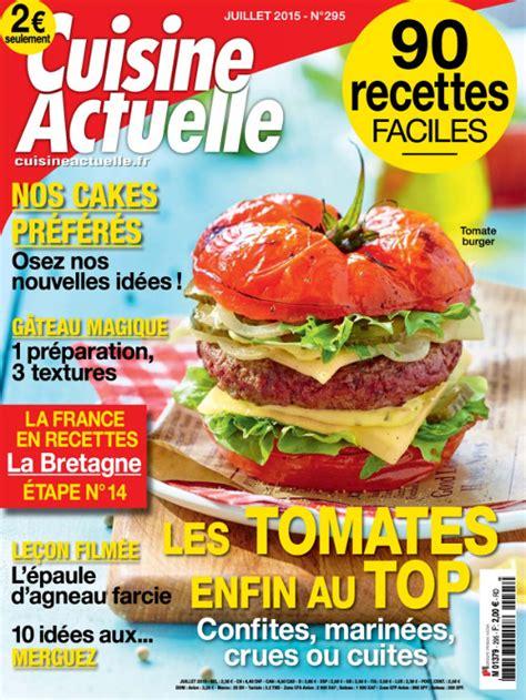 cuisine actuelle magazine cuisine actuelle n 295 juillet 2015 pdf magazines archive