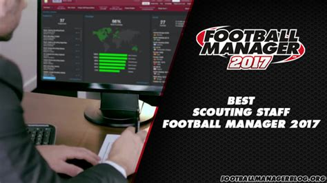 best scouts in football manager 2017